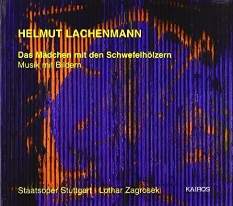 Lachenmann: Das M·dchen Mit Den Schwefelh·lzern by Salome Kammer (2008-11-01)