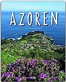 Reise durch die AZOREN - Ein Bildband mit über 190 Bildern auf 140 Seiten - STÜRTZ Verlag - Andreas Drouve (Autor)