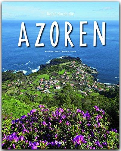 Reise durch die AZOREN – Ein Bildband mit über 190 Bildern auf 140 Seiten – STÜRTZ Verlag