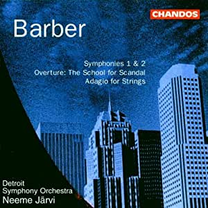 Barber: Symphonies Nos. 1 & 2: The School for Scandal Overture, Adagio for Strings