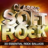 Classic Soft Rock – 30 Essential Rock Ballads