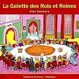 La galette des rois et des reines / Alex Sanders | Sanders, Alex (1964-....). Auteur