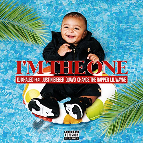 DJ Khaled featuring Justin Bieber, Quavo, Chance the Rapper and Lil Wayne  - I'm the One