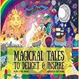 Magical Tales To Delight and Inspire