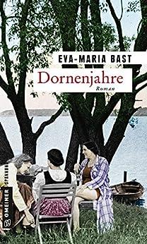 Dornenjahre: Dritter Teil der Jahrhundert-Saga (Zeitgeschichtliche Kriminalromane im GMEINER-Verlag)