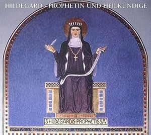 Hildegard Von Bingen-Prophetin und Hei