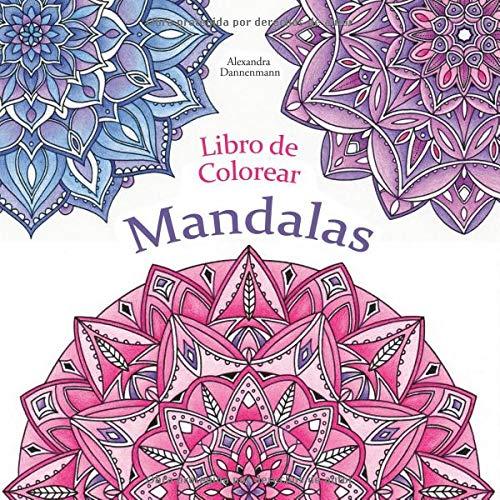 Libro de Colorear - Mandalas: Pintar y relajarse. Un libro de colorear para adultos