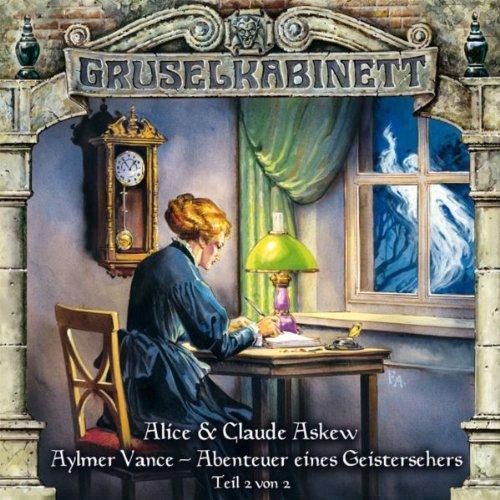 Gruselkabinett 55 - Aylmer Vance - Abenteuer eines Geistersehers Teil 2 55 Audio
