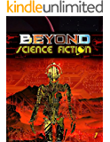 Beyond Science Fiction Complete Anthology