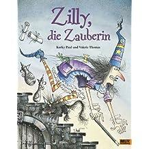 Zilly, die Zauberin: Vierfarbiges Bilderbuch