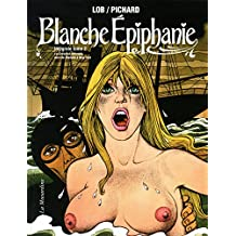 Blanche Epiphanie, Intégrale Tome 2 : La Croisière infernale suivi de Blanche à New York