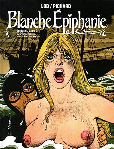 Blanche Epiphanie. Intégrale tome 2 par Lob Jacques