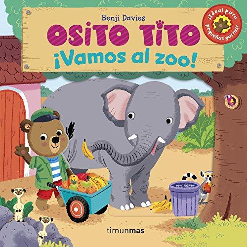 Osito Tito. ¡Vamos al zoo! por Benji Davies