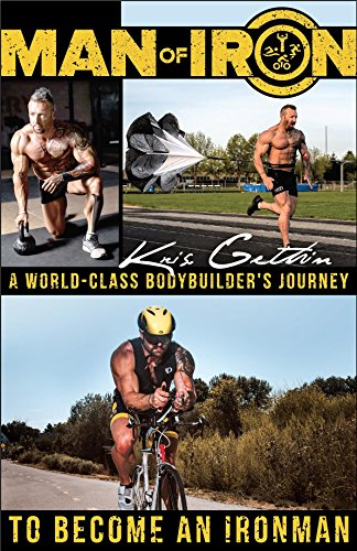 Man of Iron por Kris Gethin