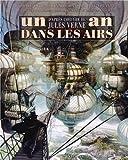 Un an dans les airs - Voyage extraordinaire dans la cité volante d'après l'oeuvre de Jules Verne