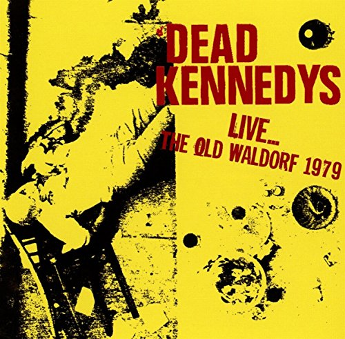Live?the Old Waldorf 1979 (Kennedys Live Dead)
