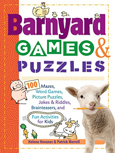 Barnyard Games & Puzzles: 100 Mazes, Word Games, Picture Puzzles, Jokes & Riddles, Brainteasers, and Fun Activities for Kids (Storey's Games & Puzzles) por Helene Hovanec