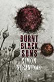 Burnt Black Suns: A Collection of Weird Tales