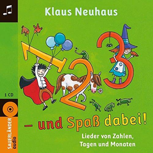 1, 2, 3 - und Spaß dabei!: Lieder von Zahlen, Tagen und Monaten