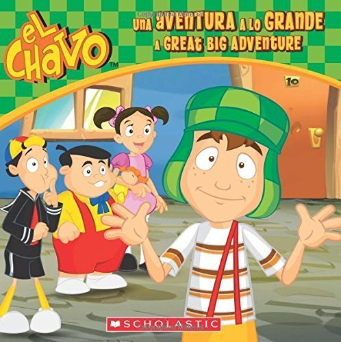 El Chavo: Una aventura a lo grande / A Great Big Adventure by Mar??a Dom??nguez (2015-07-28)