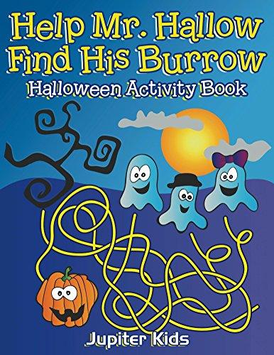 Help Mr. Hallow Find His Burrow: Halloween Activity Book (Halloween Activity Book Series)