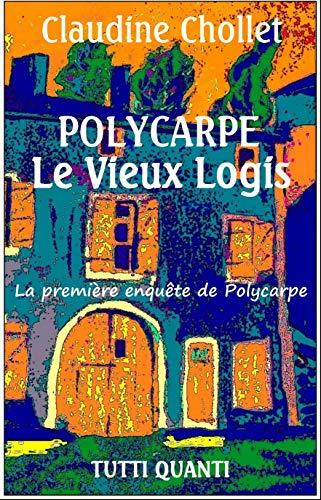 LE VIEUX LOGIS (Les aventures de Polycarpe t. 1) par Claudine Chollet