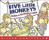 Five Little Monkeys Bake a Birthday Cake (Five Little Monkeys Story)