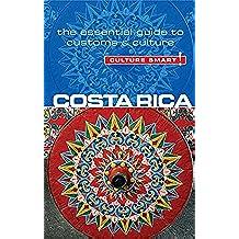Costa Rica - Culture Smart!: The Essential Guide to Customs & Culture
