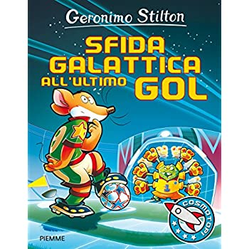 Sfida Galattica All'ultimo Gol. Ediz. Illustrata