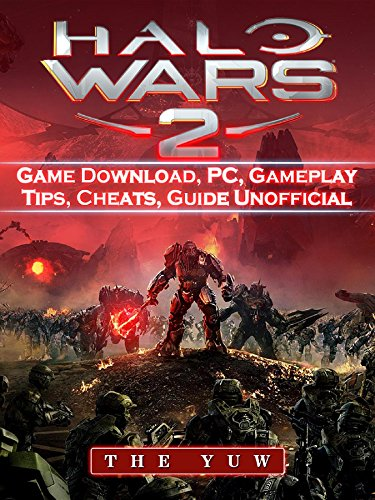 Halo Wars 2 Game Download, PC, Gameplay, Tips, Cheats, Guide Unofficial (English Edition) (Halo Wars Game Guide)