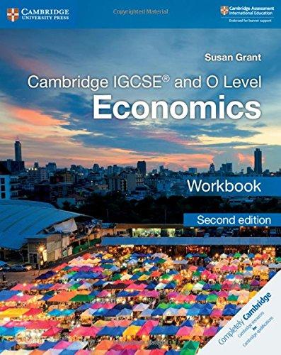 Cambridge IGCSE and O Level Economics. Workbook. Per le Scuole superiori