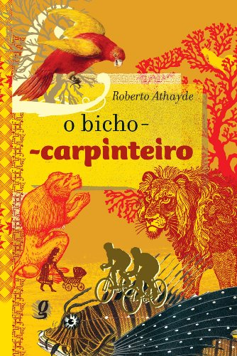 O Bicho Carpinteiro (Em Portuguese do Brasil)