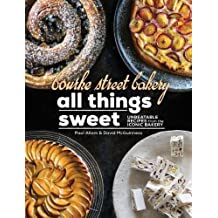All Things Sweet: The Definitive recipes for pastries cakes and tarts from the Bourke Street Bakery