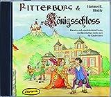 Ritterburg & Königsschloss - Audio CD: Mittelalterliche bis barocke Lieder, Tänze und Geschichten (nicht nur) für Kinderohren (Kinder spielen Geschichte)