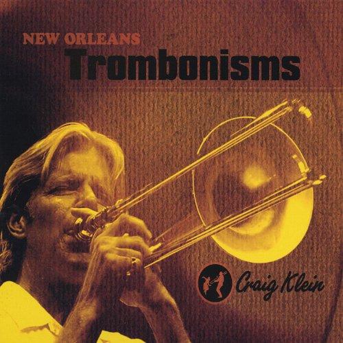 New Orleans Trombonisms By Craig Klein On Amazon Music