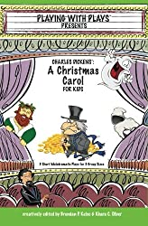 Charles Dickens' A Christmas Carol for Kids: 3 Short Melodramatic Plays for 3 Group Sizes