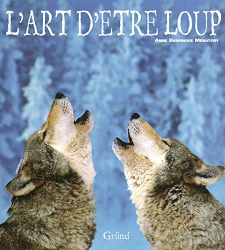 ART D ETRE LOUP par ANNE MENATORY