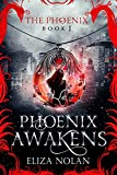 Phoenix Awakens (The Phoenix Book 1) by Eliza Nolan