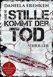 In der Stille kommt der Tod: Thriller-Sammelband