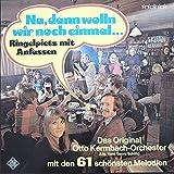 Otto Kermbach Orchester , Hans Georg Schütz , - Na, Dann Wolln Wir Noch Einmal... (Ringelpietz Mit Anfassen) - Telefunken - 6.21084 AS