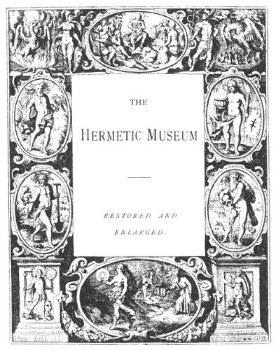 The Hermetic Museum Volumes I And II. (Illustrated)
