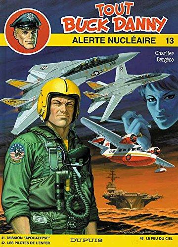 Tout Buck Danny, tome 13 : Alerte nucléaire