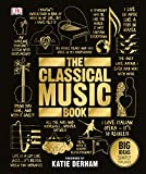 The Classical Music Book (Big Ideas)
