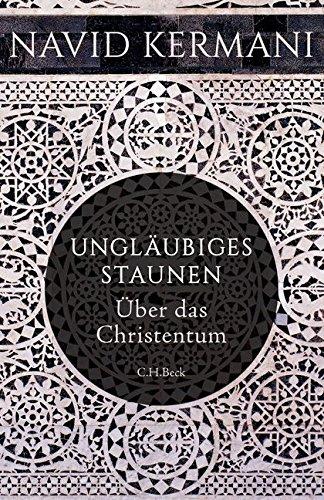 Buchseite und Rezensionen zu 'Ungläubiges Staunen: Über das Christentum' von Navid Kermani