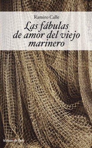 Las Fabulas Del Amor Del Viejo Marinero (Fuera De Coleccion) por Ramiro A. Calle