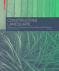 Constructing landscape : Materials, techniques, structural components