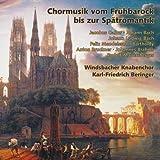 Chormusik vom Frühbarock bis Spätromantik -