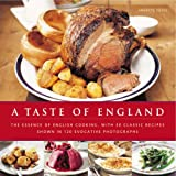 Taste of England: The Essence of English Cooking, with 30 Classic Recipes
