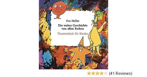 Die wahre Geschichte von allen Farben. Theaterstück für Kinder ...