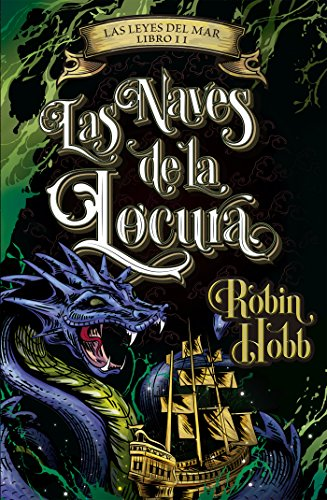 Las naves de la locura (Las leyes del mar 2) por Robin Hobb